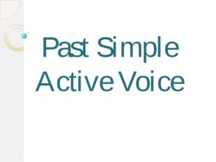 Past Simple Active Voice