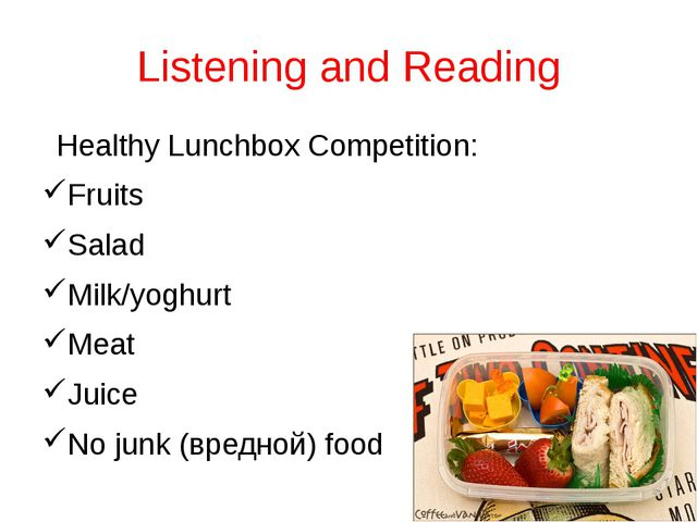 Listening and Reading Healthy Lunchbox Competition: Fruits Salad Milk/yoghurt...