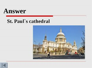 Answer St. Paul`s cathedral