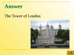 Answer The Tower of London