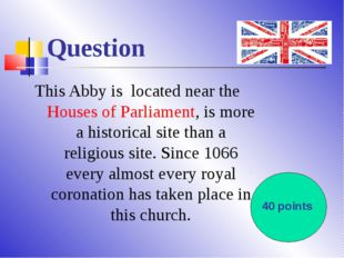 Question This Abby is located near theHouses of Parliament, is more a histor