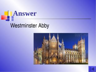 Answer Westminster Abby
