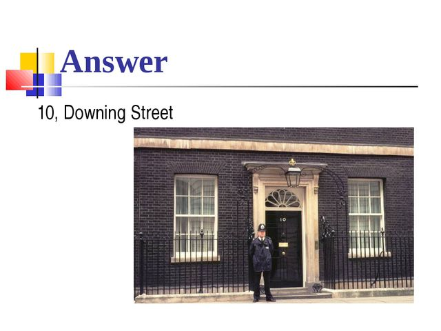 Answer 10, Downing Street