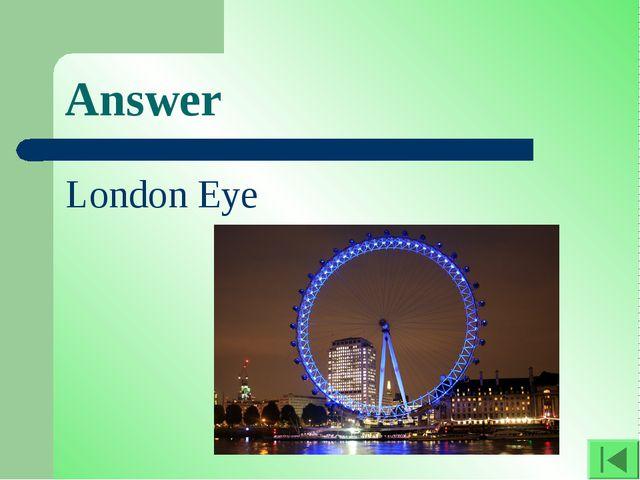 Answer London Eye