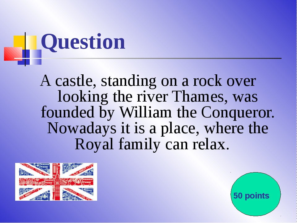 Question A castle, standing on a rock over looking the river Thames, was foun...