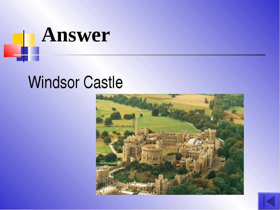Answer Windsor Castle