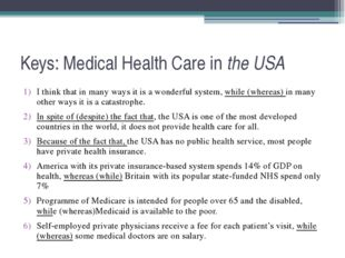 Keys: Medical Health Care in the USA I think that in many ways it is a wonder