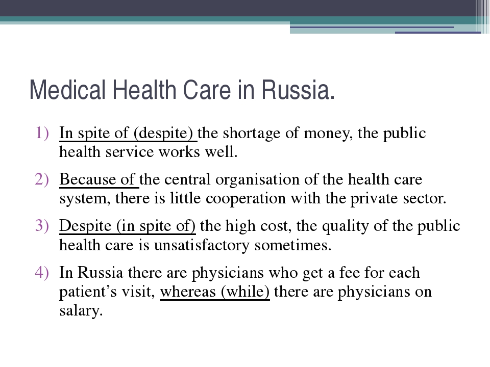 Medical Health Care in Russia. In spite of (despite) the shortage of money, t...