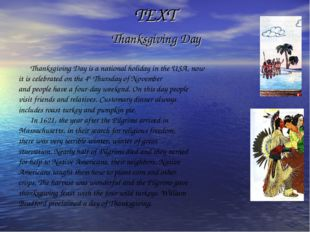 TEXT Thanksgiving Day 	Thanksgiving Day is a national holiday in the USA, now