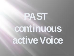 PAST continuous active Voice