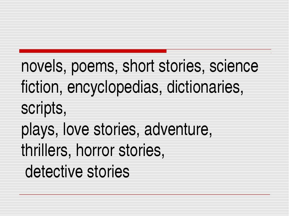 novels, poems, short stories, science fiction, encyclopedias, dictionaries, s...