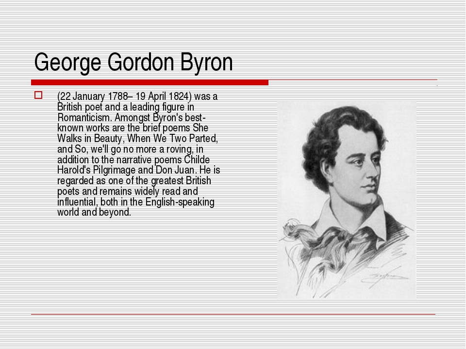 George Gordon Byron (22 January 1788– 19 April 1824) was a British poet and a...