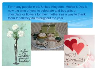 For many people in the United Kingdom, Mother's Day is now the time of year t