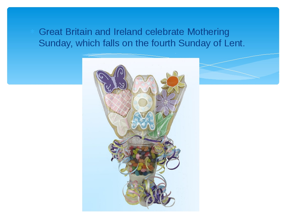 Great Britain and Ireland celebrate Mothering Sunday, which falls on the four...