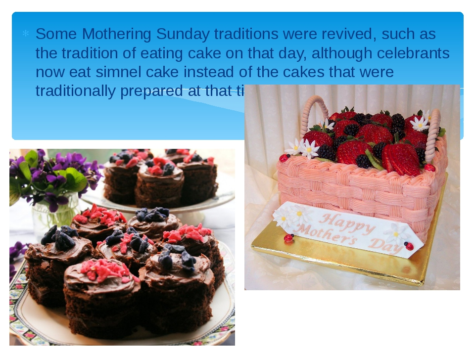Some Mothering Sunday traditions were revived, such as the tradition of eatin...