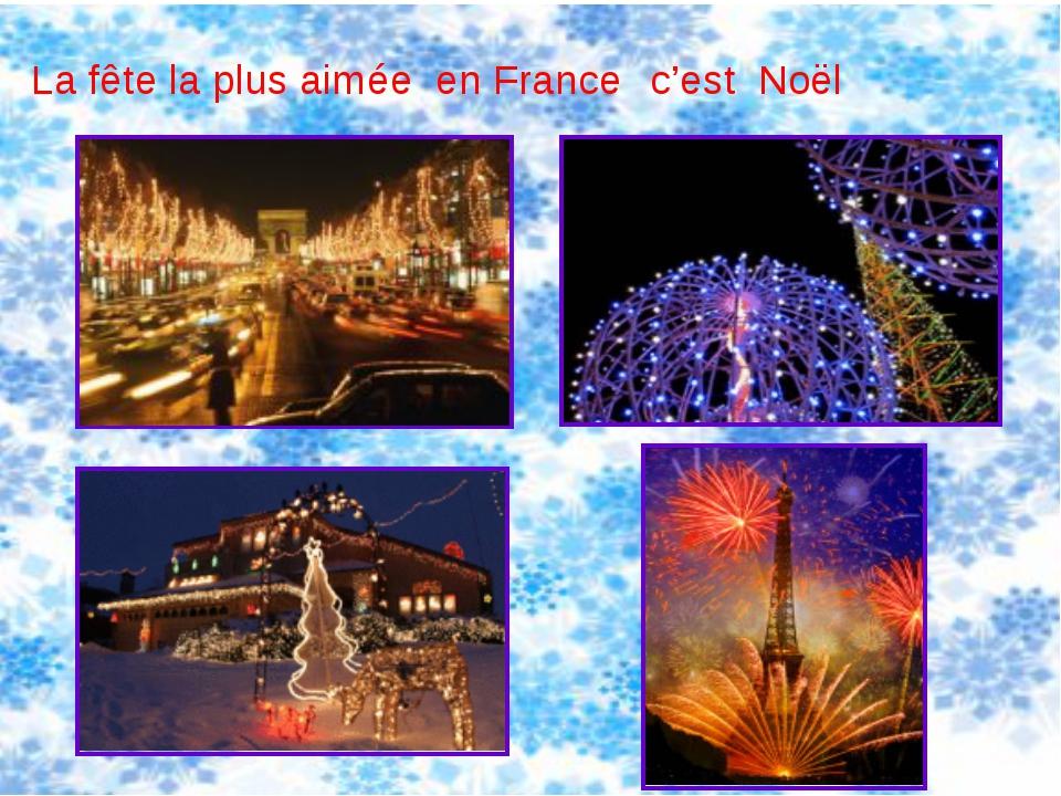 La fête la plus aimée en France c'est Noël