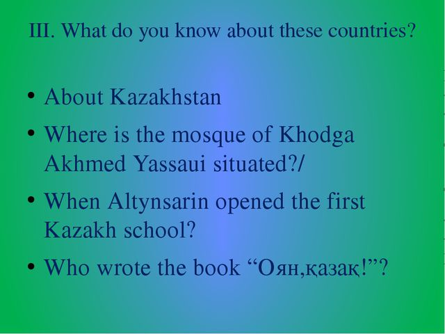 III. What do you know about these countries? About Kazakhstan Where is the mo...