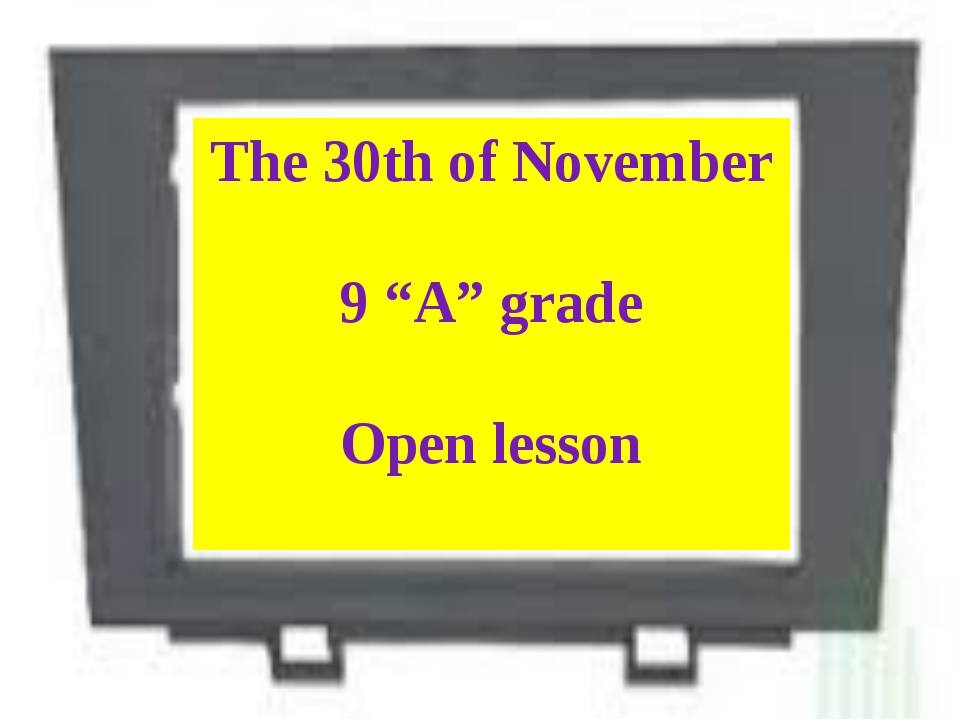 "The 30th of November 9 ""A"" grade Open lesson"