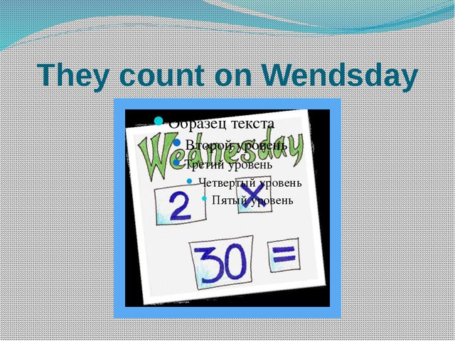 They count on Wendsday