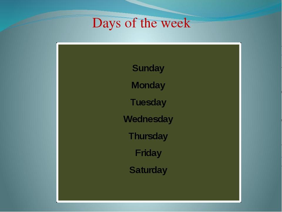Sunday Monday Tuesday Wednesday Thursday Friday Saturday Days of the week