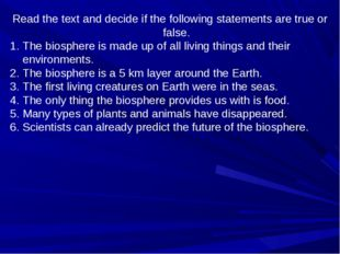 Read the text and decide if the following statements are true or false. The b