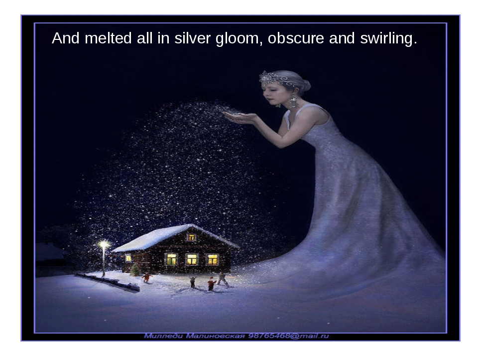 And melted all in silver gloom, obscure and swirling.