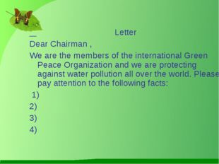 Letter Dear Chairman , We are the members of the international Green Peace O
