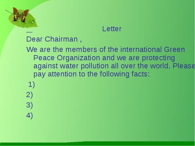 Letter Dear Chairman , We are the members of the international Green Peace O...