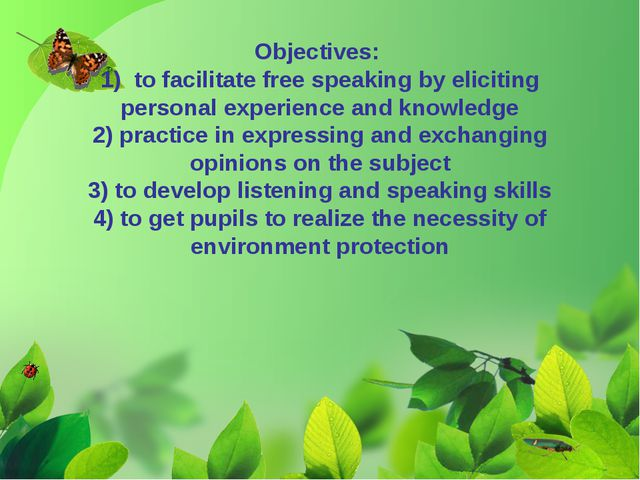 Objectives: 1) to facilitate free speaking by eliciting personal experience...