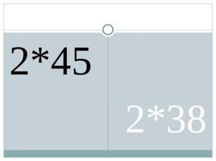 2*45 2*38