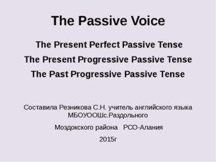 The Passive Voice The Present Perfect Passive Tense The Present Progressive P