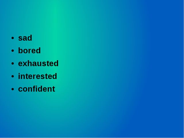 sad bored exhausted interested confident