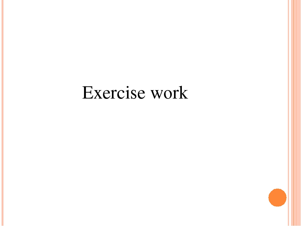 Exercise work