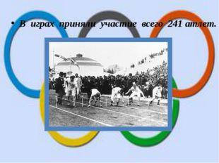 В играх приняли участие всего 241 атлет.