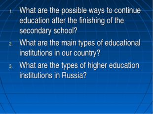 What are the possible ways to continue education after the finishing of the s