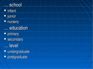 … school infant junior nursery … education primary secondary … level undergra