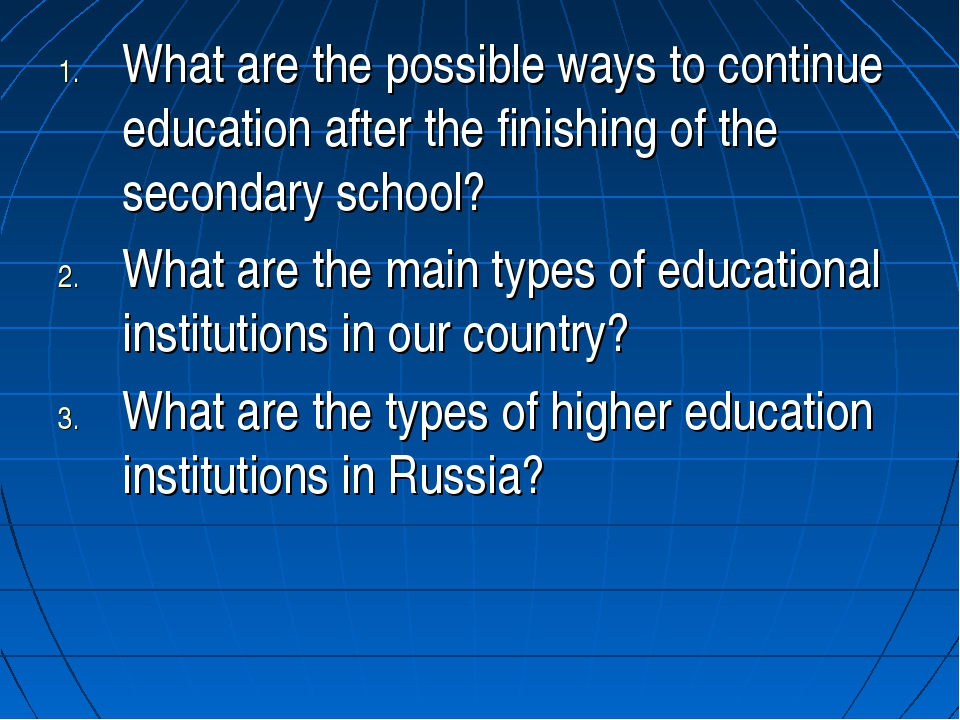What are the possible ways to continue education after the finishing of the s...