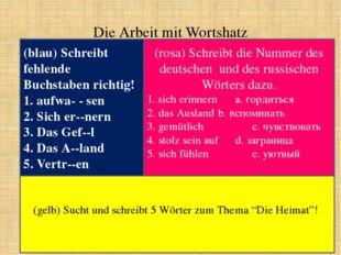 Die Arbeit mit Wortshatz (blau) Schreibt fehlende Buchstaben richtig! 1. aufw