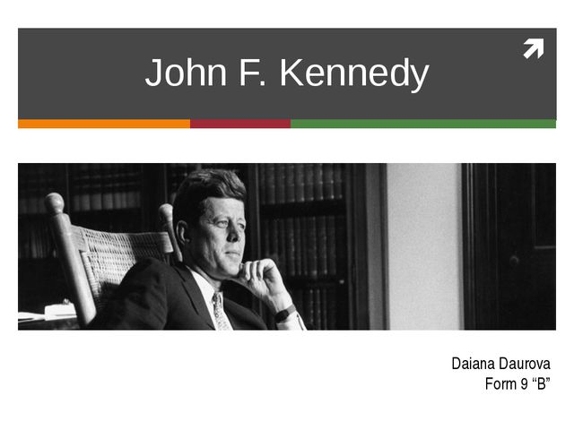 "John F. Kennedy Daiana Daurova Form 9 ""B"""