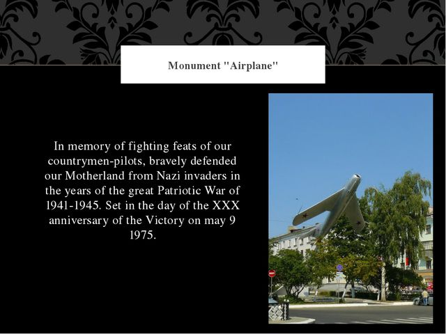 In memory of fighting feats of our countrymen-pilots, bravely defended our Mo...