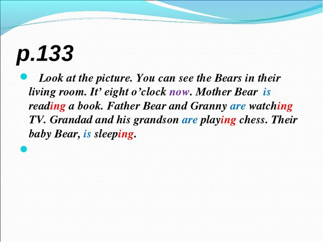 p.133    Look at the picture. You can see the Bears in their living room. It'...