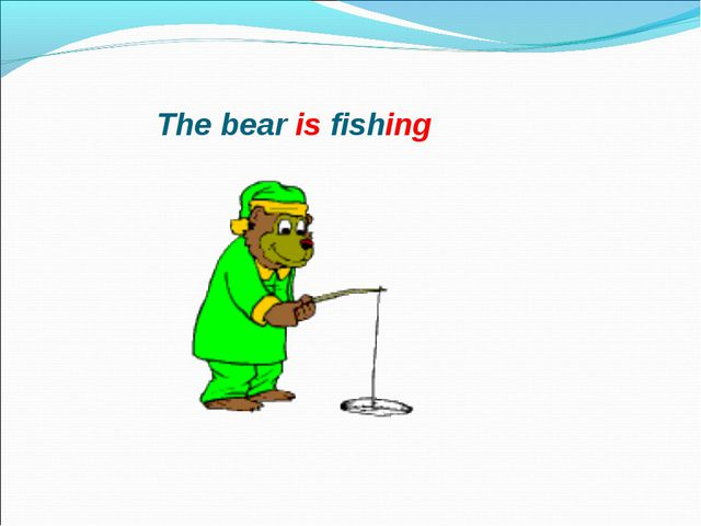 The bear is fishing
