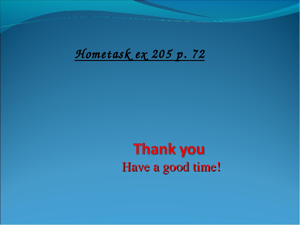 Have a good time! Hometask ex 205 p. 72
