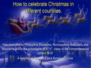 How to celebrate Christmas in different countries. Has executed by: Polyanina