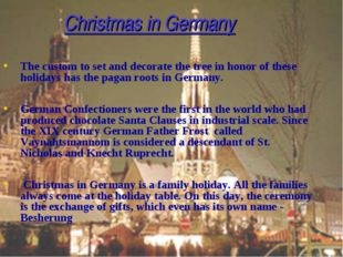 Christmas in Germany The custom to set and decorate the tree in honor of the