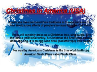 Christmas in America (USA) Americans have borrowed their traditions in Europe