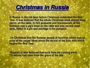 Christmas in Russia In Russia in the old days before Christmas celebrated th