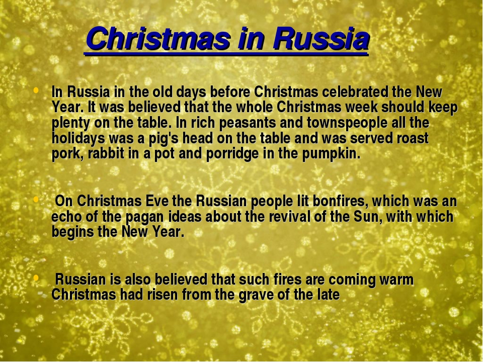 Christmas in Russia In Russia in the old days before Christmas celebrated th...