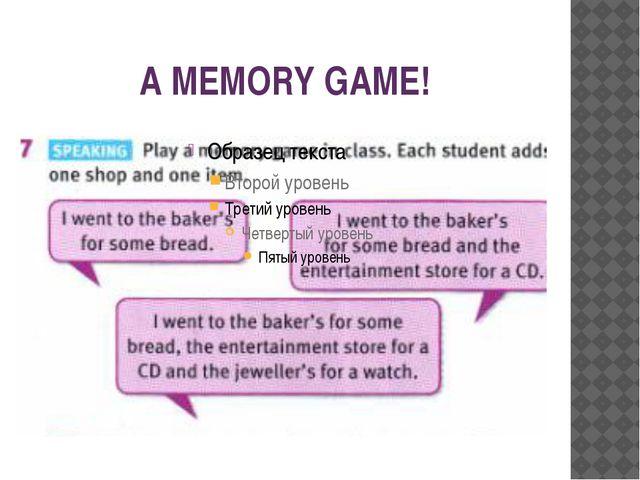 A MEMORY GAME!
