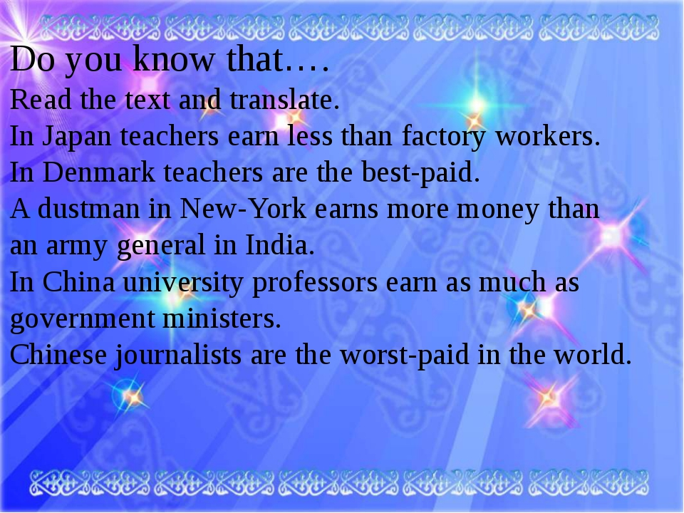 Do you know that…. Read the teхt and translate. In Japan teachers earn less...